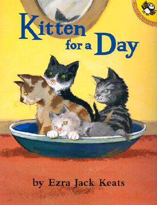 Kitten for a Day - Keats, Ezra Jack