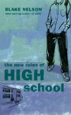 The New Rules of High School - Nelson, Blake