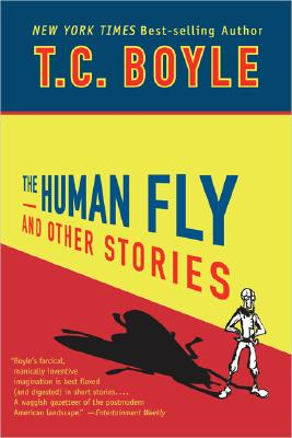 The Human Fly and Other Stories - Boyle, T Coraghessan