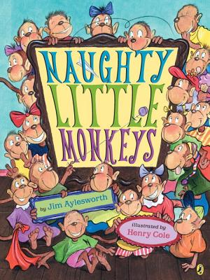 Naughty Little Monkeys - Aylesworth, Jim