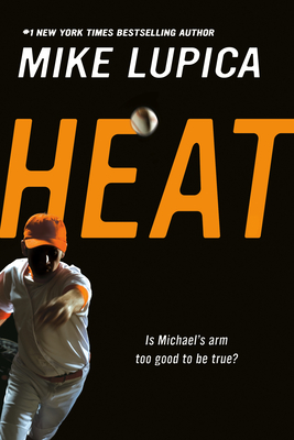 Heat - Lupica, Mike