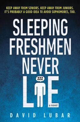 Sleeping Freshmen Never Lie - Lubar, David
