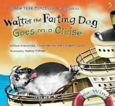 Walter the Farting Dog: Goes on a Cruise - Kotzwinkle, William, and Murray, Glenn, and Gundy, Elizabeth