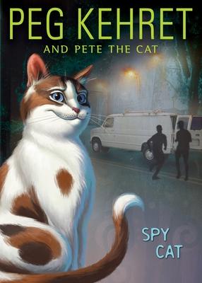 Spy Cat - Kehret, Peg, and Pete the Cat