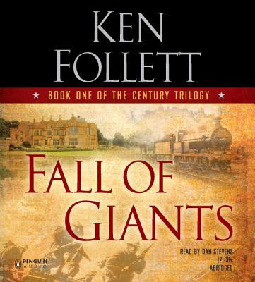 Fall of Giants - Follett, Ken, and Stevens, Dan (Read by)