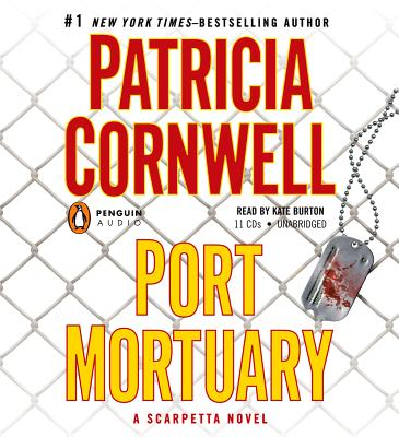 Port Mortuary - Cornwell, Patricia, and Burton, Kate (Read by)