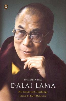 The Essential Dalai Lama: His Important Teachings - Dalai Lama, and Mehrotra, Rajiv (Editor)
