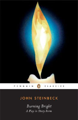 Burning Bright: A Play in Story Form - Steinbeck, John, and Ditsky, John (Introduction by)