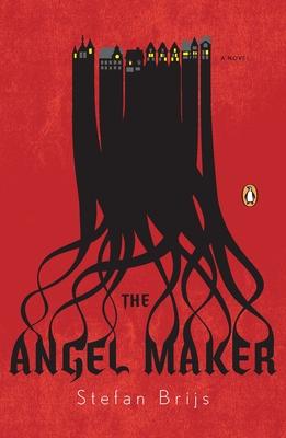 The Angel Maker - Brijs, Stefan, and Velmans, Hester (Translated by)