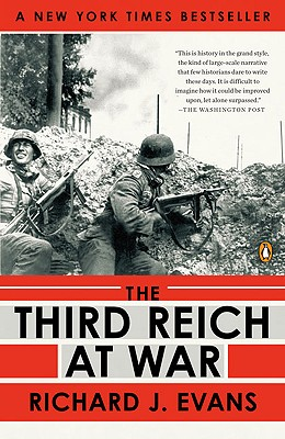 The Third Reich at War, 1939-1945 - Evans, Richard J