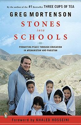 Stones Into Schools: Promoting Peace with Education in Afghanistan and Pakistan - Mortenson, Greg, and Hosseini, Khaled (Foreword by)