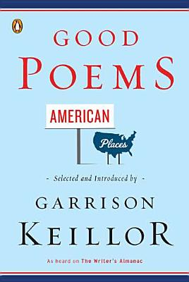 Good Poems, American Places - Keillor, Garrison (Selected by)