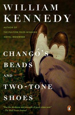 Chango's Beads and Two-Tone Shoes - Kennedy, William