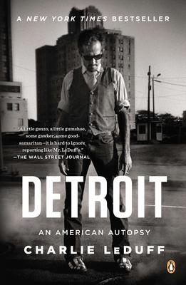 Detroit: An American Autopsy - LeDuff, Charlie