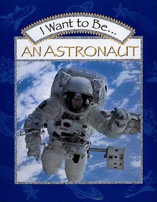 I Want to Be an Astronaut - Maze, Stephanie