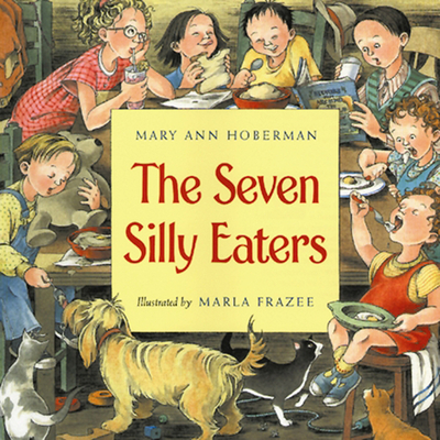 The Seven Silly Eaters - Hoberman, Mary Ann