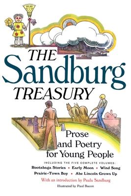 The Sandburg Treasury: Prose and Poetry for Young People - Sandburg, Carl, and Sandburg, Paula (Introduction by)
