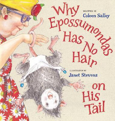 Why Epossumondas Has No Hair on His Tail - Salley, Coleen