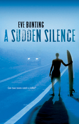 A Sudden Silence - Bunting, Eve