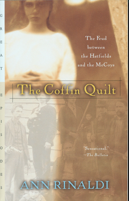 The Coffin Quilt: The Feud Between the Hatfields and the McCoys - Rinaldi, Ann