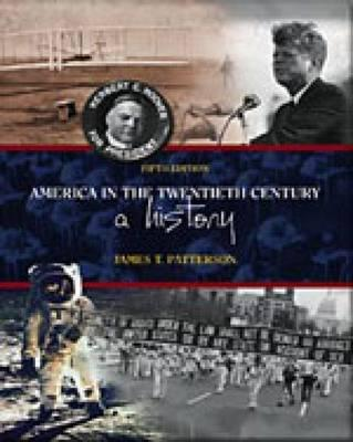 America in the Twentieth Century: A History - Patterson, James T