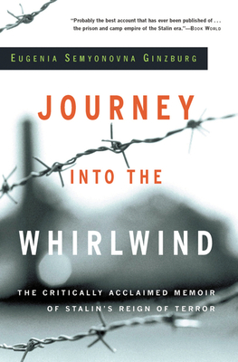 Journey Into the Whirlwind - Ginzburg, Eugenia Semyonovna, and Stevenson, Paul (Translated by), and Hayward, Max (Translated by)