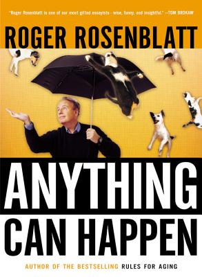 Anything Can Happen: Notes on My Inadequate Life and Yours - Rosenblatt, Roger