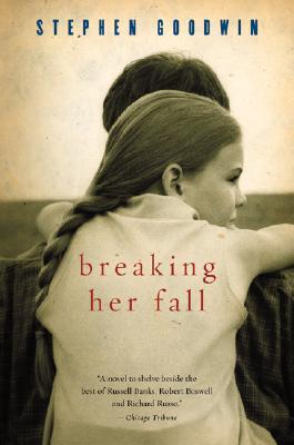 Breaking Her Fall - Goodwin, Stephen