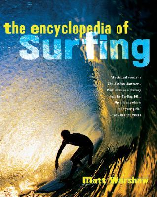 The Encyclopedia of Surfing - Warshaw, Matt