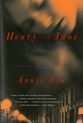 Henry and June: From a Journal of Love: The Unexpurgated Diary (1931-1932) of Anais Nin - Nin, Anais