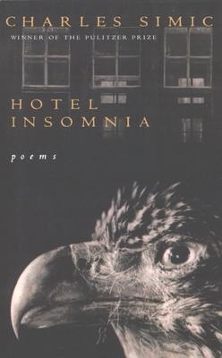 Hotel Insomnia - Simic, Charles, and Simic