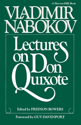 Lectures on Don Quixote - Nabokov, Vladimir, and Bowers, Fredson (Preface by), and Davenport, Guy, Professor (Foreword by)
