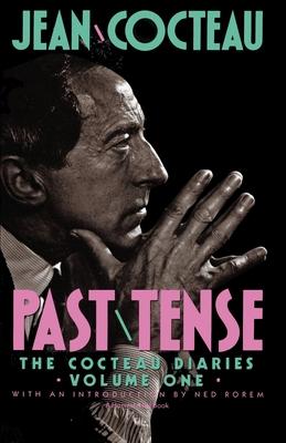 Past Tense: Diaries - Cocteau, Jean