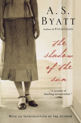 The Shadow of the Sun - Byatt, A S