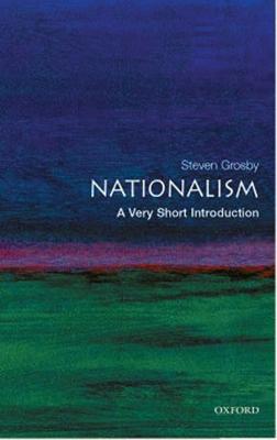 Nationalism: A Very Short Introduction - Grosby, Steven Elliott