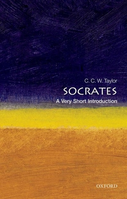 Socrates: A Very Short Introduction - Taylor, C C W, and Taylor, Christopher