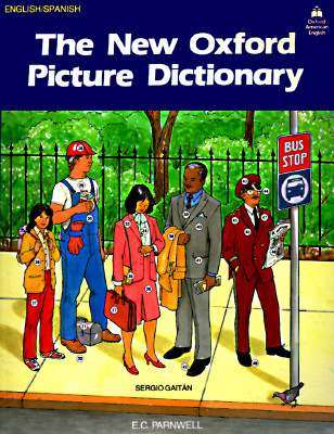 The New Oxford Picture Dictionary - Parnwell, E C (Editor), and Gaitan, Sergio (Translated by)
