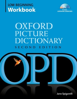 Oxford Picture Dictionary: Low Beginning Workbook - Spigarelli, Jane
