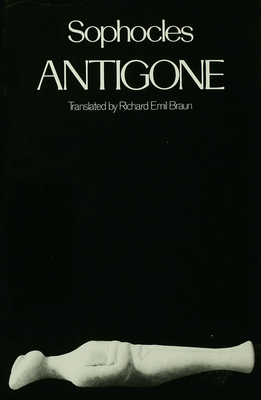 Antigone - Sophocles, and Braun, Richard Emil (Introduction by), and Arrowsmith, William (Foreword by)