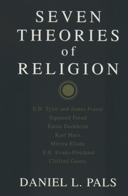 Seven Theories of Religion - Pals, Daniel L