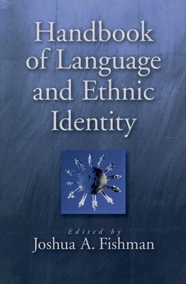 Handbook of Language & Ethnic Identity - Fishman, Joshua (Editor)