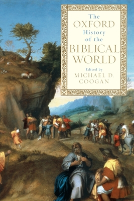 The Oxford History of the Biblical World - Coogan, Michael D, PhD (Editor)