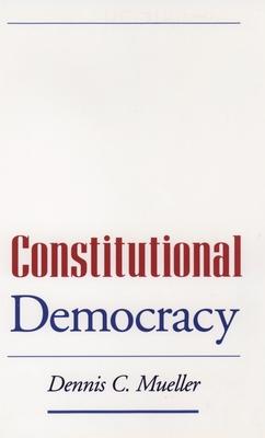 Constitutional Democracy - Mueller, Dennis C