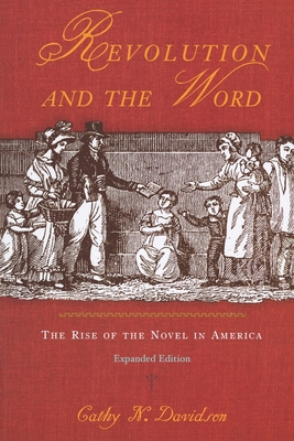 Revolution and the Word: The Rise of the Novel in America - Davidson, Cathy N