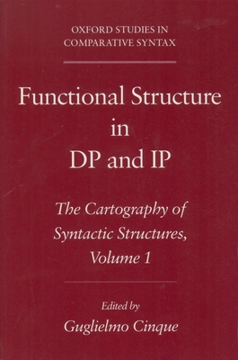 Functional Structure in DP and IP: The Cartography of Syntactic Structures, Volume 1 - Cinque, Guglielmo (Editor)