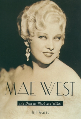 Mae West: An Icon in Black and White - Watts, Jill