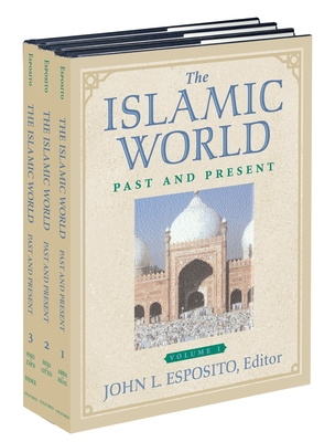 The Islamic World: Past and Present - Esposito, John L (Editor)