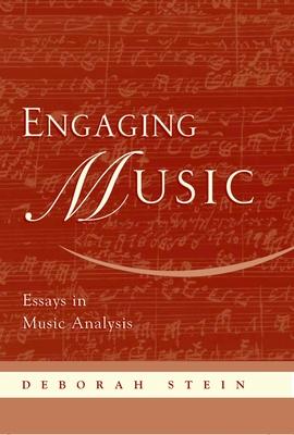 Engaging Music: Essays in Music Analysis - Stein, Deborah (Editor)