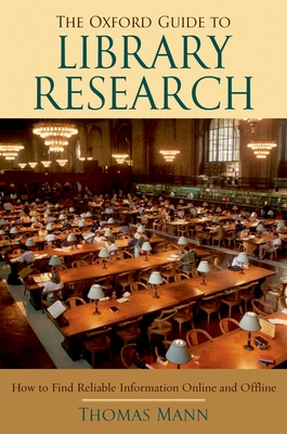 The Oxford Guide to Library Research - Mann, Thomas, PH.D.