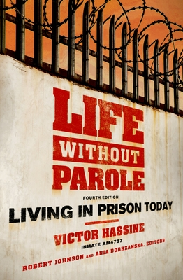 Life Without Parole: Living in Prison Today - Hassine, Victor, and Johnson, Robert (Editor), and Dobrzanska, Ania (Editor)